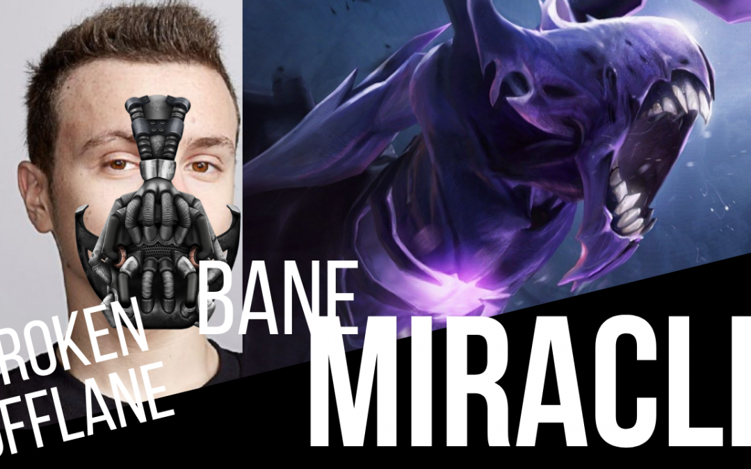 Miracle- Bane | Dota 2 Gameplay – BROKEN OFFLANE